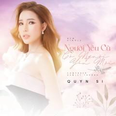 Người Yêu Cũ Có Người Yêu Mới (Single) - Quyn Si