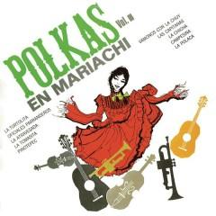 Polkas en Mariachi, Vol. III