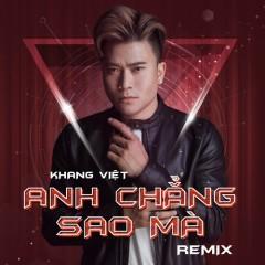 Anh Chẳng Sao Mà (Remix) (Single) - Khang Việt