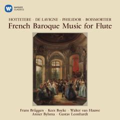 French Baroque Music for Flute by Hottetere, Philidor & Boismortier - Frans Brüggen, Anner Bylsma, Gustav Leonhardt