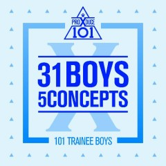 Produce X 101 - 31 Boys 5 Concepts (EP) - PRODUCE X 101