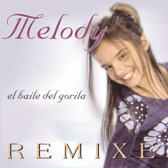 El Baile Del Gorila Remixes - Melody