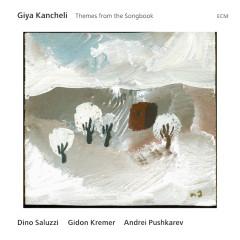 Giya Kancheli: Themes From The Songbook - Dino Saluzzi, Gidon Kremer, Andrei Pushkarev