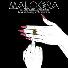 Malokera (feat. Ludmilla, Ty Dolla $ign) - MC Lan, Skrillex, TroyBoi, Ludmilla, Ty Dolla $ign