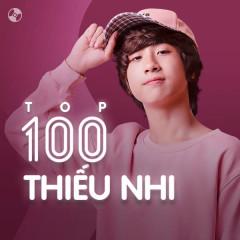 Top 100 Nhạc Thiếu Nhi Hay Nhất - Various Artists