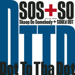 Dot To Tha Dot - Skoop On Somebody, Soul'd Out