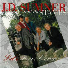 Let's Have Church - J.D. Sumner, Stamps Quartet