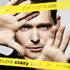 Crazy Love - Michael Bublé