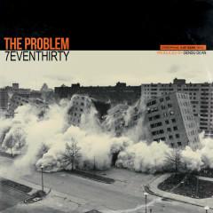 The Problem - 7evenThirty, Gensu Dean