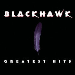 Greatest Hits - Blackhawk