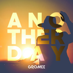 Another day - Gromee