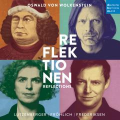 Oswald von Wolkenstein - Reflektionen - Sabine Lutzenberger, Bernd Oliver Fröhlich, Joel Frederiksen