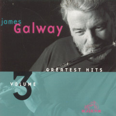 Greatest Hits, Volume 3 - James Galway
