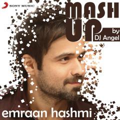 Emraan Hashmi Mashup (By DJ Angel) - Sharib Toshi, Pritam, KK