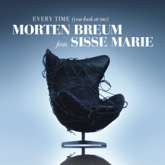 Every Time (You Look At Me) - MORTEN, Sisse Marie
