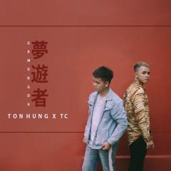 Gã Mộng Du (Single) - Tôn Hùng, TC
