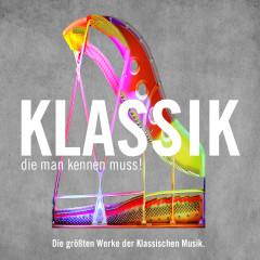 Klassik die man kennen muss! Die größten Werke der Klassischen Musik