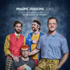 """Zero (From the Original Motion Picture """"Ralph Breaks The Internet"""") - Imagine Dragons"""