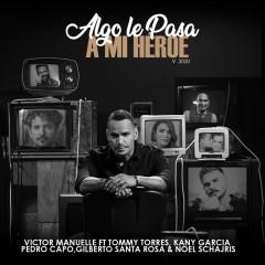 Algo Le Pasa a Mi Héroe 2020 (Un Regalo a Papá) - Víctor Manuelle, Kany García, Pedro Capó, Noel Schajris, Tommy Torres
