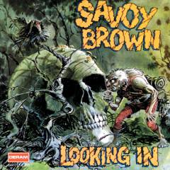 Looking In - Savoy Brown