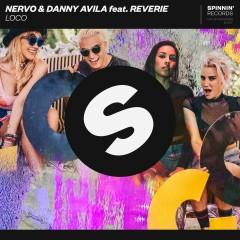 LOCO (feat. Reverie) - Nervo, Danny Avila, Reverie