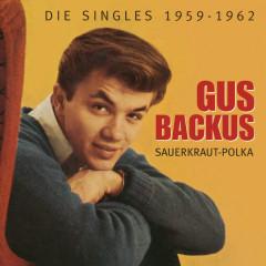 Sauerkraut-Polka - Die Singles 1959-1962 - Gus Backus