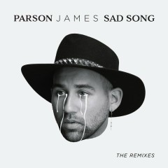 Sad Song: The Remixes - Parson James