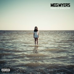 Make A Shadow - Meg Myers