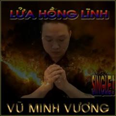 Lửa Hồng Lĩnh (Single) - Vũ Minh Vương