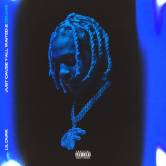 Just Cause Y'all Waited 2 (Deluxe) - Lil Durk