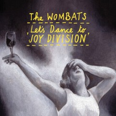 Let's Dance to Joy Division (To My Boy Remix) - The Wombats