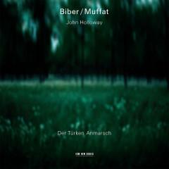 Biber, Muffat: Der Türken Anmarsch - John Holloway, Aloysia Assenbaum-Holloway, Lars Ulrik Mortensen