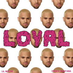 Loyal (East & West Coast Versions) - Chris Brown