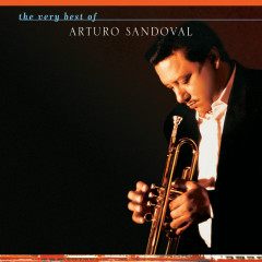 The Very Best Of Arturo Sandoval - Arturo Sandoval