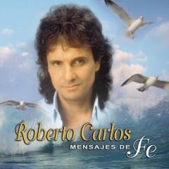 Mensajes De Fé - Roberto Carlos