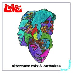 Forever Changes: Alternate Mix and Outtakes - Love