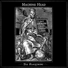 The Blackening - Machine Head