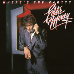 Where's the Party? - Eddie Money