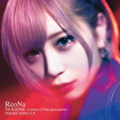 Tsukihime -A piece of blue glass moon- THEME SONG E.P. - ReoNa