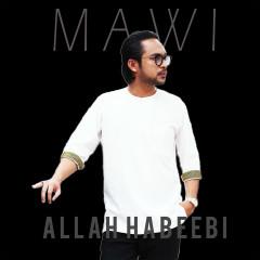 Allah Habeebi - Mawi