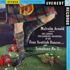 Arnold: 4 Scottish Dances & Symphony No. 3 (Transferred from the Original Everest Records Master Tapes) - London Philharmonic Orchestra, Malcolm Arnold