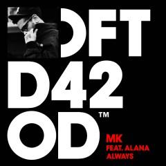 Always (feat. Alana) - MK, Alana