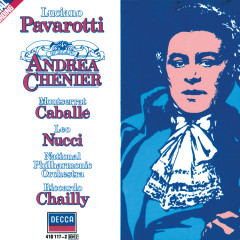 Giordano: Andrea Chénier - Luciano Pavarotti, Montserrat Caballe, Leo Nucci, Chorus of the Welsh National Opera, The National Philharmonic Orchestra