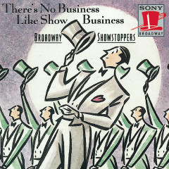 There's No Business Like Show Business: Broadway Showstoppers - Various Artists