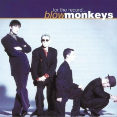 For The Record - The Best Of - The Blow Monkeys
