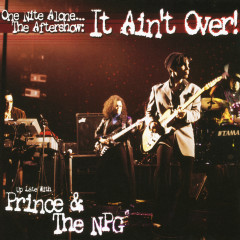 One Nite Alone... The Aftershow: It Ain't Over! (Up Late with Prince & The NPG) (Live) - Prince, The New Power Generation