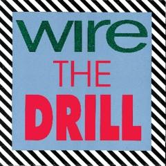 The Drill - Wire
