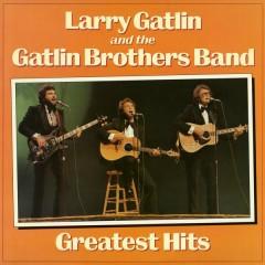 Greatest Hits - Larry Gatlin & The Gatlin Brothers Band