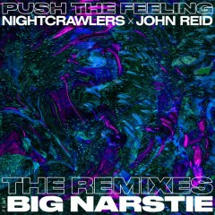 Push The Feeling (The Remixes) - Nightcrawlers,John Reid,Big Narstie