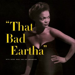 That Bad Eartha - Eartha Kitt